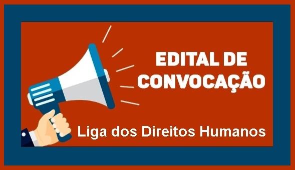 Edital de Convocação – Liga dos Direitos Humanos