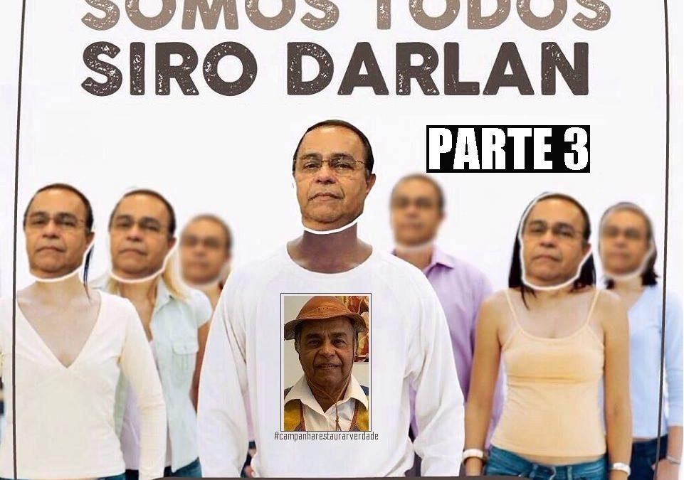 SOMOS SIRO DARLAN! Depoimentos de Francisco Horta, Miguel Pachá e Marino D`Icarahy