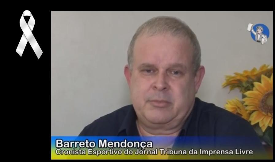 Morre jornalista Barreto Mendonça, aos 58 anos, vítima de covid-19