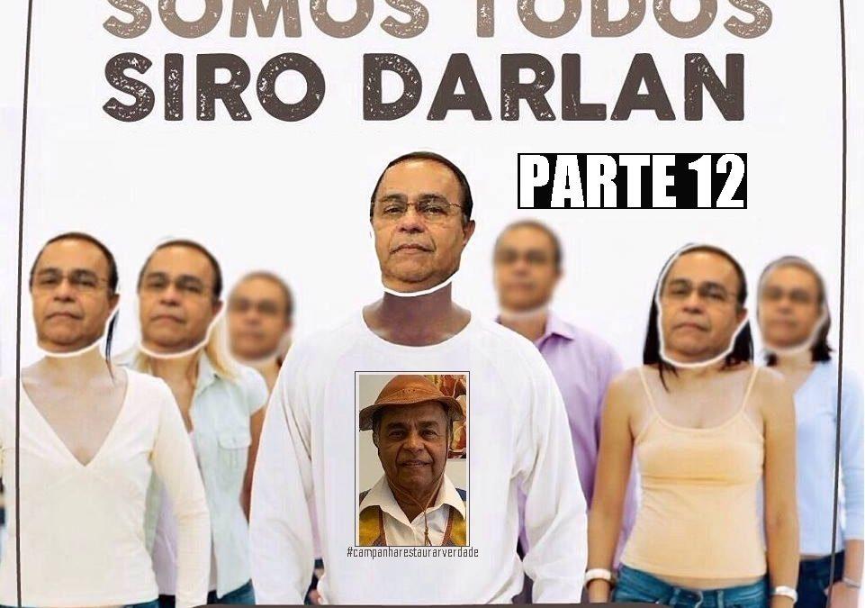 SOMOS SIRO DARLAN! Depoimentos de Jeanderson Kozlowsky, Coronel Paulo Afonso, Aldeia Maracanã e FIST