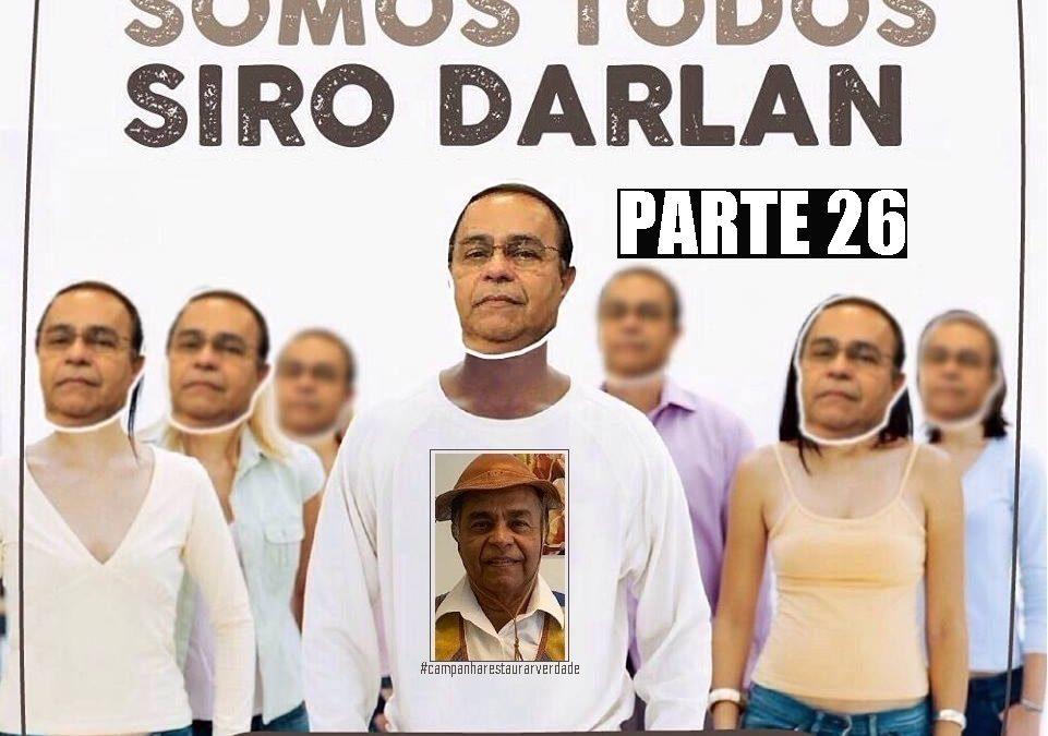 SOMOS SIRO DARLAN! Depoimentos de Álvaro Lins e Bernardo Garcez Neto