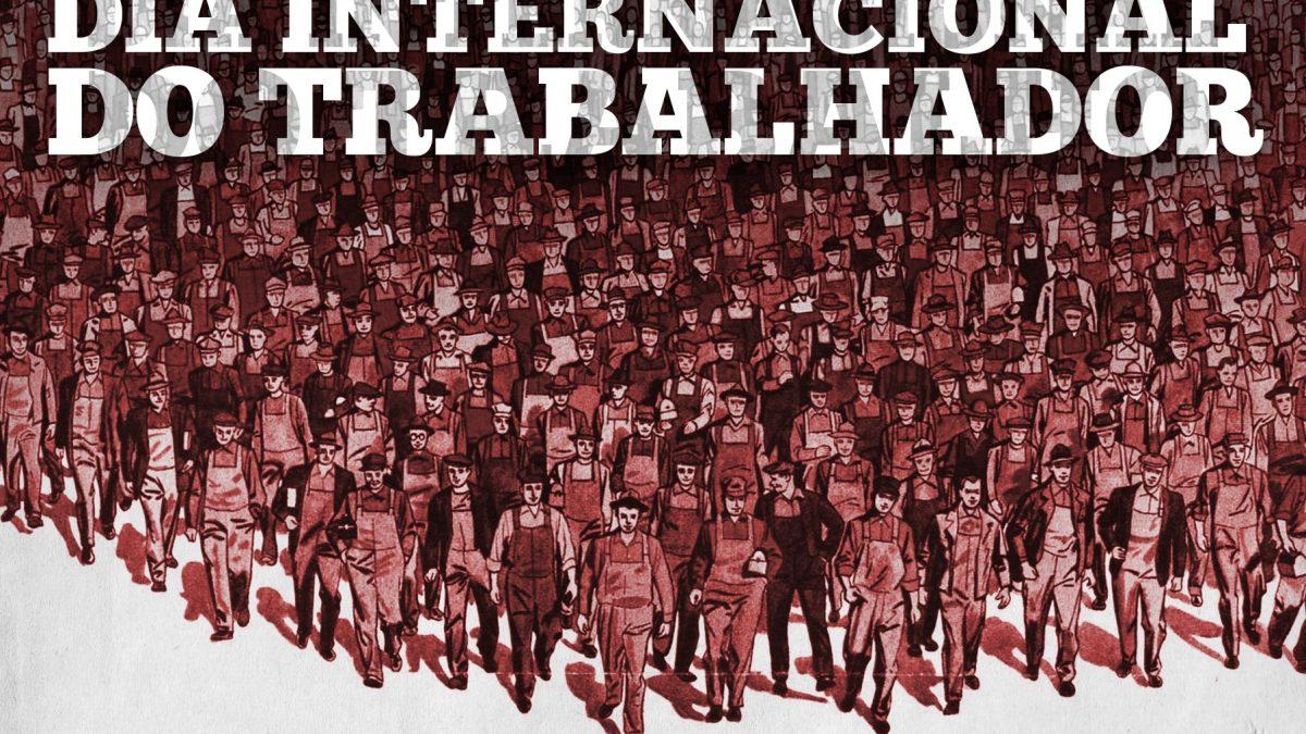 Para o Dia Internacional dos Trabalhadores